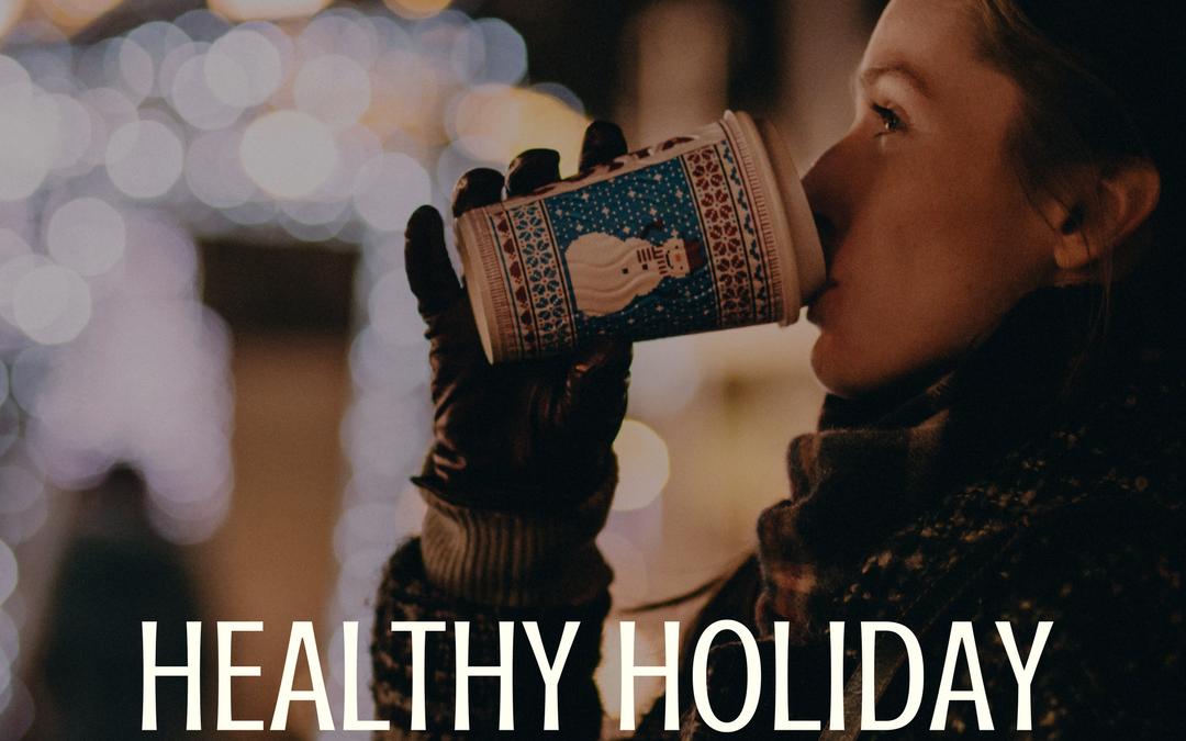 Healthy Holiday