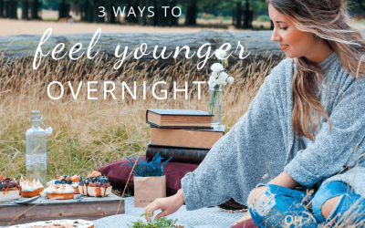 3 ways to feel younger overnight